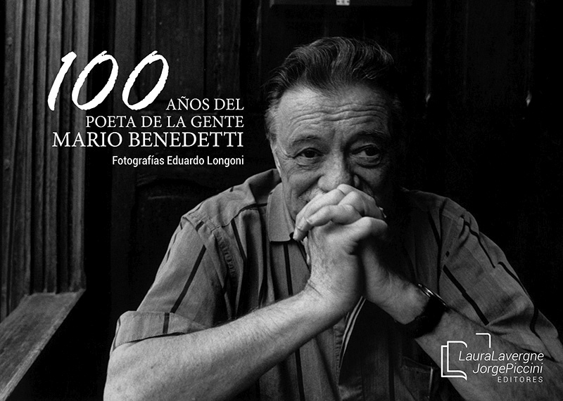 Eduardo Longoni. 100 años del Poeta de la Gente, Mario Benedetti y otros trabajos